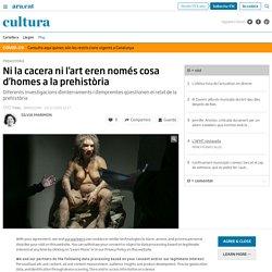 Ni la cacera ni l'art eren només cosa d'homes a la prehistòria (Sílvia Marimon)