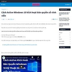 Cách Active Windows 10 kích hoạt bản quyền số vĩnh viễn