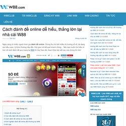 Cách đánh đề online dễ hiểu, thắng lớn tại nhà cái W88