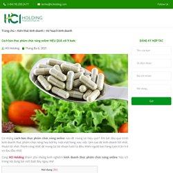 Cách bán thực phẩm chức năng online HIỆU QUẢ với 9 bước