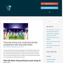 Tổng hợp những cách cá độ bóng đá hiệu quả giúp bạn nắm chắc phần thắng - Thông tin tổng hợp nhà cái V7