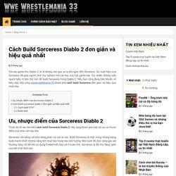 Cách Build Sorceress Diablo 2 đơn giản và hiệu quả nhất cho tân thủ #cachbuildsorceressdiablo2 #wwewrestlemania