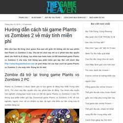 Hướng dẫn tải game Plants vs Zombies 2 về máy tính miễn phí. Các bước đơn giản nhất để tải game Plants vs Zombies. #thegameheaven #taigameplantsvszombies2