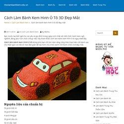 Cách làm bánh kem hình ô tô 3D đẹp mắt tặng cho bé