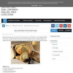 Cách làm bánh mì pho mát soda ~ Đầu bếp nhà bạn - làm bánh - nấu ăn - mẹo cuộc sống