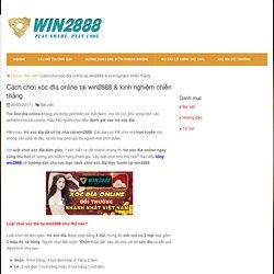 Cách chơi xóc đĩa online tại win2888 & kinh nghiệm chiến thắng