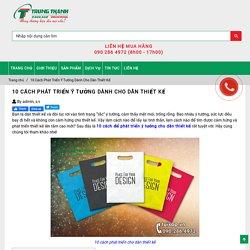 10 Cách Phát Triển Ý Tưởng Dành Cho Dân Thiết Kế - Công ty Túi Xốp