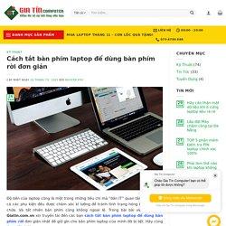 Cách tắt bàn phím laptop để dùng bàn phím rời đơn giản