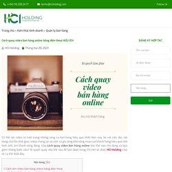 Cách quay video bán hàng online bằng điện thoại HỮU ÍCH