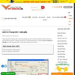 » cách in 4 trang trên 1 mặt giấy trong Word hoặc PDF » VPP VINACOM