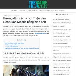 Hướng dẫn cách chơi Triệu Vân Liên Quân Mobile dễ dàng nhất. Cùng trở thành một cao thủ tướng Triệu Vân ngay nào. #thegameheaven #anhtrieuvan