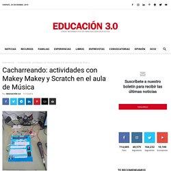 Cacharreando: actividades con Makey Makey y Scratch