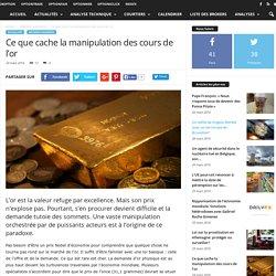 Ce que cache la manipulation des cours de l'or