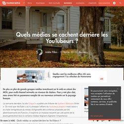 19/02/2016/ Quels médias se cachent derrière les YouTubeurs ?