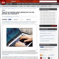 Faut-il se cacher pour préserver sa vie privée sur internet ?
