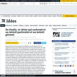 De Gaulle, ce chêne qui cacherait et un intérêt particulier et un intérêt général