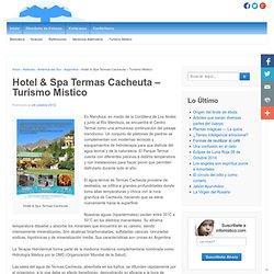 Hotel & Spa Termas Cacheuta – Turismo Mistico
