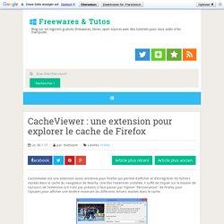 CacheViewer : une extension pour explorer le cache de Firefox