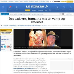 3) Des cadavres humains mis en vente sur Internet
