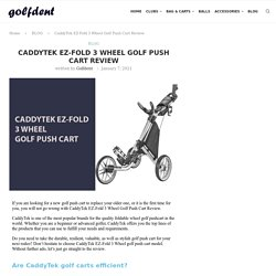 CaddyTek EZ-Fold 3 Wheel Golf Push Cart Review - Golfdent