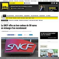 La SNCF offre un bon cadeau de 50 euros en échange d'un recrutement