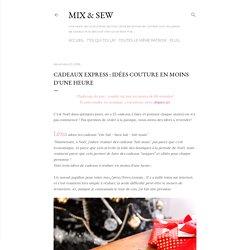 Cadeaux express : idées couture en moins d'une heure