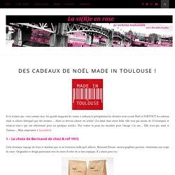 Des cadeaux de Noël Made In Toulouse ! - LA VI(LL)E EN ROSELA VI(LL)E EN ROSE