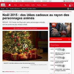 Noël 2015 : des idées cadeaux au rayon des personnages animés