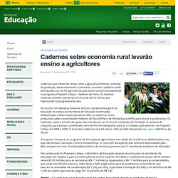Cadernos sobre economia rural levarão ensino a agricultores