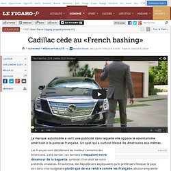 Cadillac cède au «French bashing»