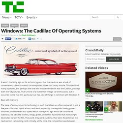 Windows: The Cadillac Of Operating Systems