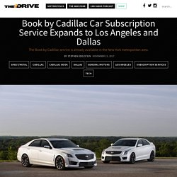 Book by Cadillac Car Subscription Service Expands to Los Angeles and Dallas