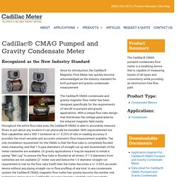 The Cadillac® CMAG Pumped and Gravity Condensate Meter