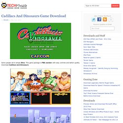 Cadillacs and Dinosaurs Download - Games
