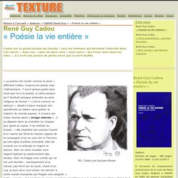 René Guy Cadou , « Poésie la vie entière » , Revue Texture