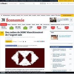 Des cadres de HSBC blanchissaient de l'argent sale - Le Monde 10/02/15