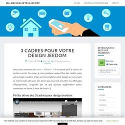3 cadres pour votre design Jeedom - Ma-maison-intelligente