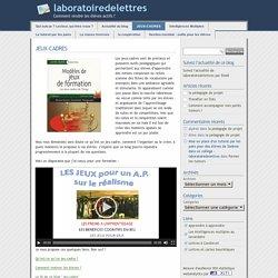 JEUX-CADRES - laboratoiredelettres