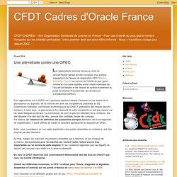 CFDT Cadres d'Oracle France: Une pré-retraite contre une GPEC