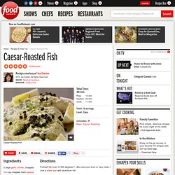 Caesar-Roasted Fish Recipe : Ina Garten