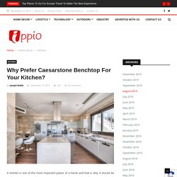 Why Prefer Caesarstone Benchtop for Your Kitchen?