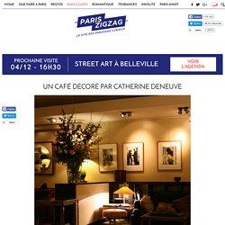 Un café décoré par Catherine Deneuve