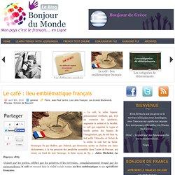 Le café : lieu emblématique français