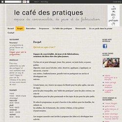 le café des pratiques: Projet