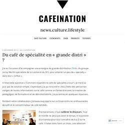 Du café de spécialité en «grande distri» ?