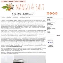Café & Thé «Cold Brewed»