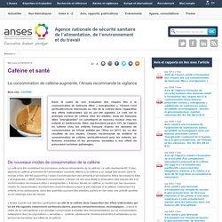 ANSES 30/04/14 La consommation de caféine augmente, l'Anses recommande la vigilance