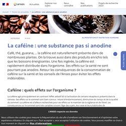 ANSES 02/10/20 La caféine : une substance pas si anodine