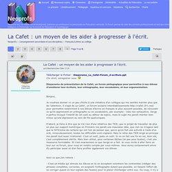 La Cafet : un moyen de les aider à progresser à l'écrit.