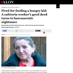 Fired for feeding a hungry kid: A cafeteria worker's good deed turns to bureaucratic nightmare